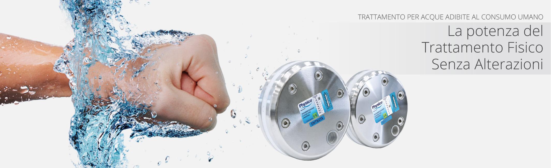 Trattamento Acqua Potabile - Senza Manutenzione - Domestica e Industriale